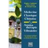 Livre Médecine Classique chinoise et Aromathérapie Vibratoire